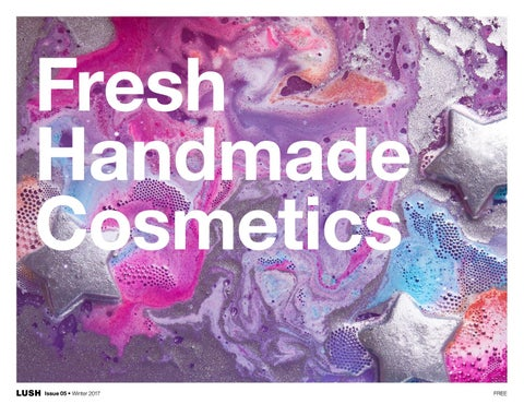 95a7661c8fe Fresh Handmade Cosmetics  Issue 05 - Winter 2017 (USA) by Lush ...