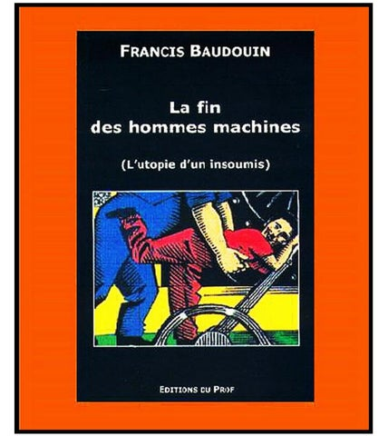 La Fin des Hommes machines The End of Machine Men by Baldewyns ... 8ba82d03af5
