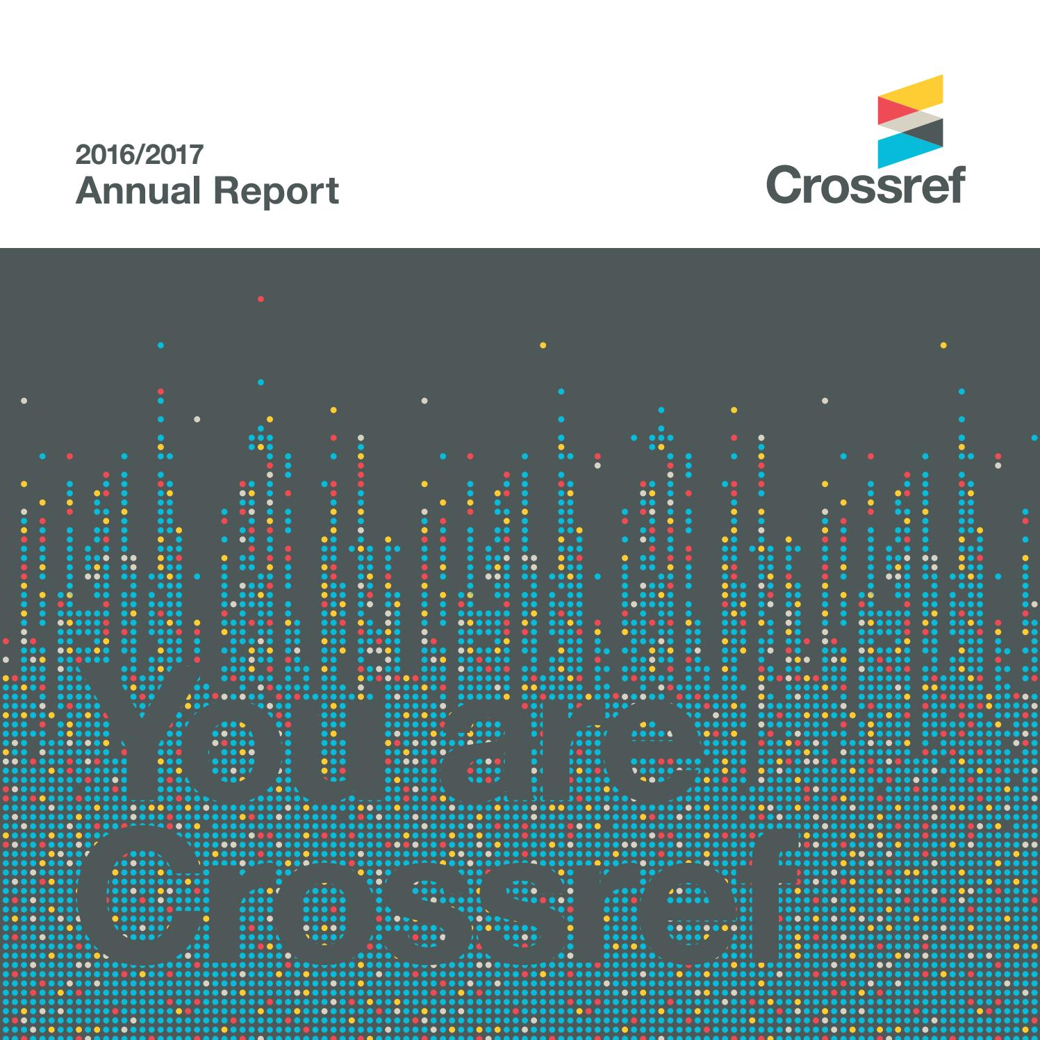 Crossref Annual Report 2016-2017 by Crossref - issuu
