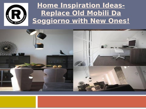 Home inspiration ideas replace old mobili da soggiorno with new ones ...