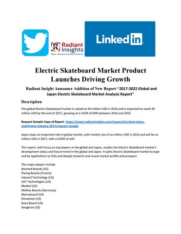 Electric Skateboard Market Product Launches Driving Growth Radiant Insight  Announce Addition of New Report â  x20AC   x153 2017-2022 Global and Japan  ... d591bfe24f5