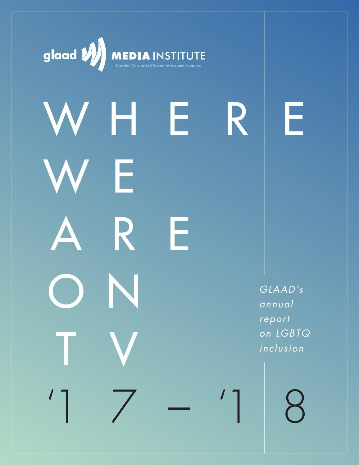 7d81ba55439c1e Where We Are On TV  17 -  18 by GLAAD - issuu