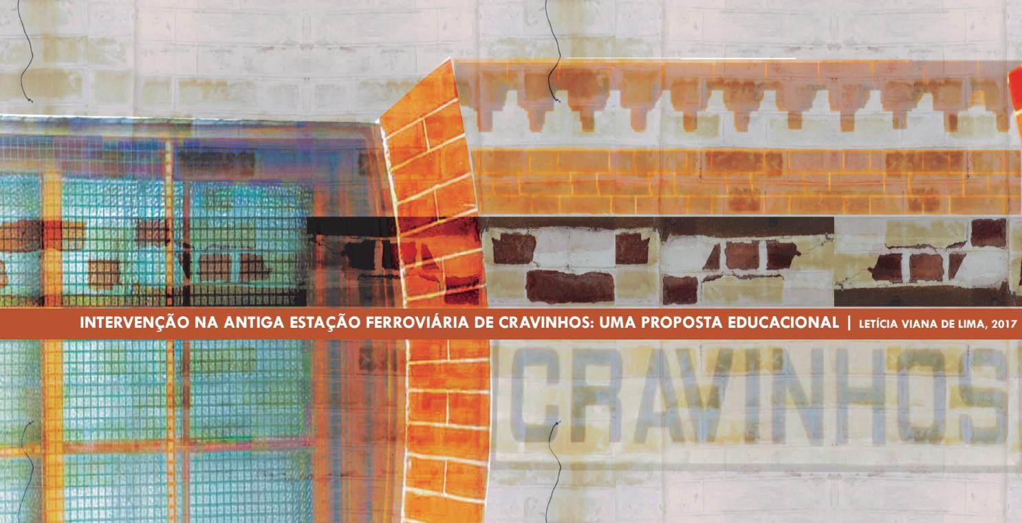 4769b94eacbd1 Intervenção na antiga estação ferroviária de Cravinhos  uma proposta  educacional by Letícia Viana - issuu