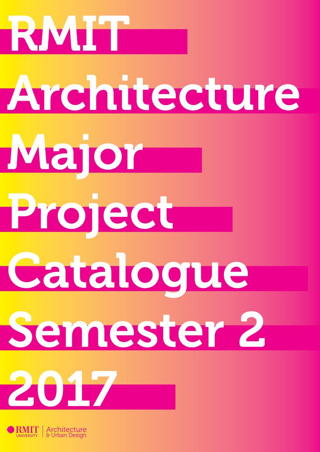 d3d321797d7 RMIT Architecture   Urban Design Major Project Catalogue Semester 2 2017