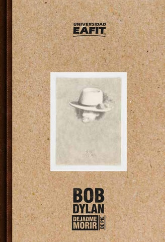 5e257a3c1470c Bob Dylan - An Illustrated History by TMOQ - issuu