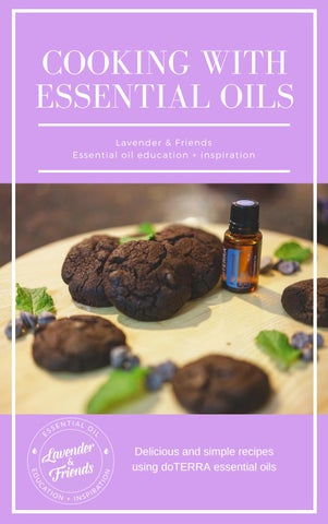 Cooking with doterra essential oils by lavender friends issuu cooking with essential oils lavender friends essential oil education inspiration delicious and simple recipes using doterra essential oils forumfinder Gallery