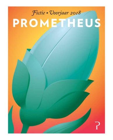 Prometheus Fictie Voorjaar 2018 By Prometheus Issuu