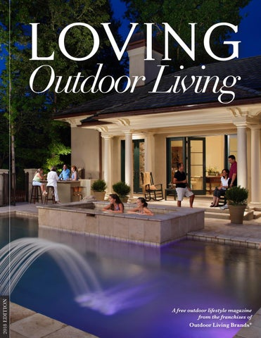 Loving Outdoor Living Magazine 2018 By Outdoor Living Brands   Issuu