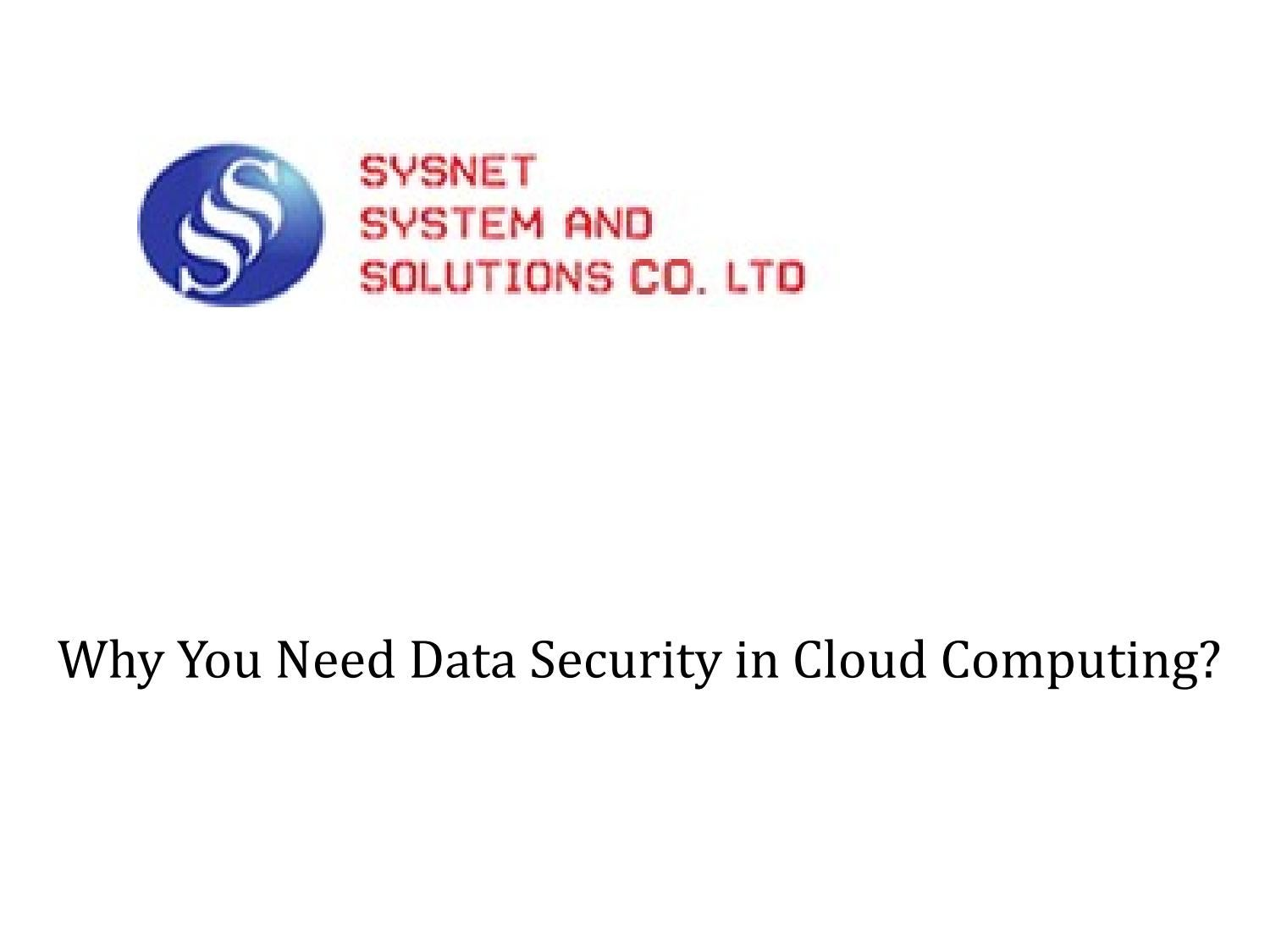Why You Need Data Security In Cloud Computing Services