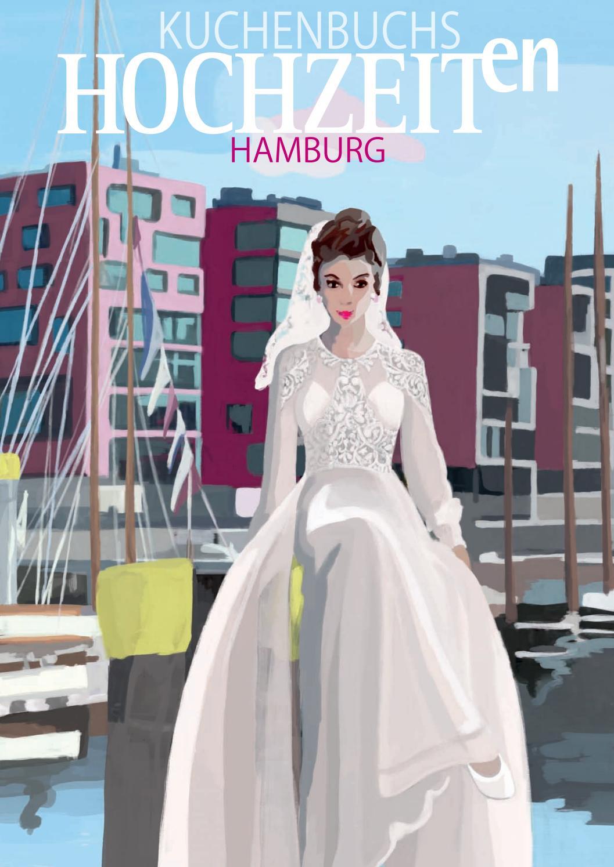 Hochzeit in Hamburg - Frühjahr 2017 by Kuchenbuchs Hochzeiten - issuu