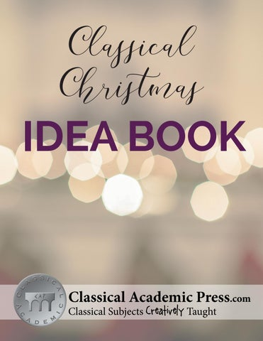 The classical teacher late summer 2017 by memoria press issuu 2017 classical christmas ideas book fandeluxe Image collections