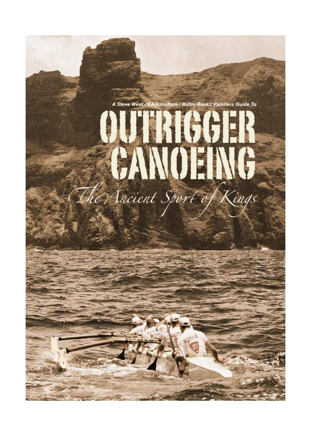 f49a4bb3dc6 Paddlers Guide to Outrigger Canoeing by Kanu Culture   Batini Books - issuu