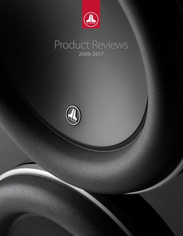 JL Audio Product Reviews 2006-2017 by JL Audio - issuu