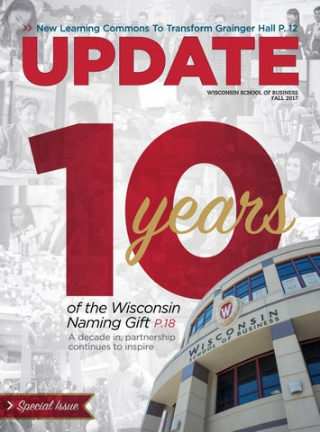 Wisconsin School of Business UPDATE Magazine Fall 2017 by