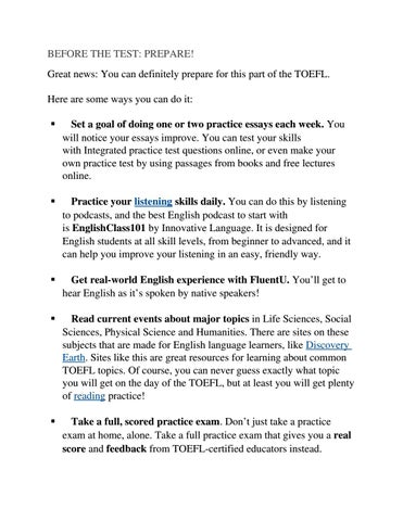 Great news: You can definitely prepare for this part of the TOEFL. Here are  some ways you can do it: 