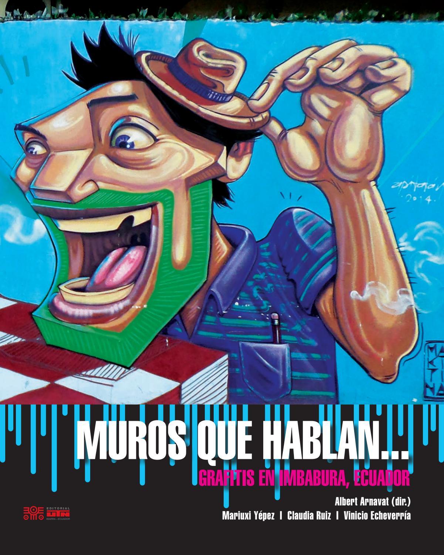 eBook Muros que hablan Grafitis en Imbabura, Ecuador. 2° ed. by ...
