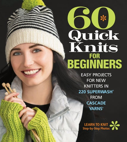 ac517355053 60 Quick Knits for Beginners by Sixth Spring Books - issuu