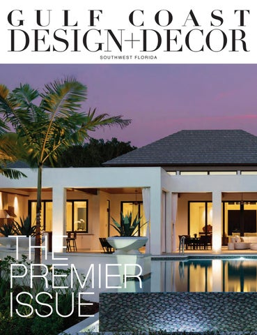 Gulf Coast Design + Decor by East Coast Home Publishing - issuu on western home design, river home design, jungle home design,