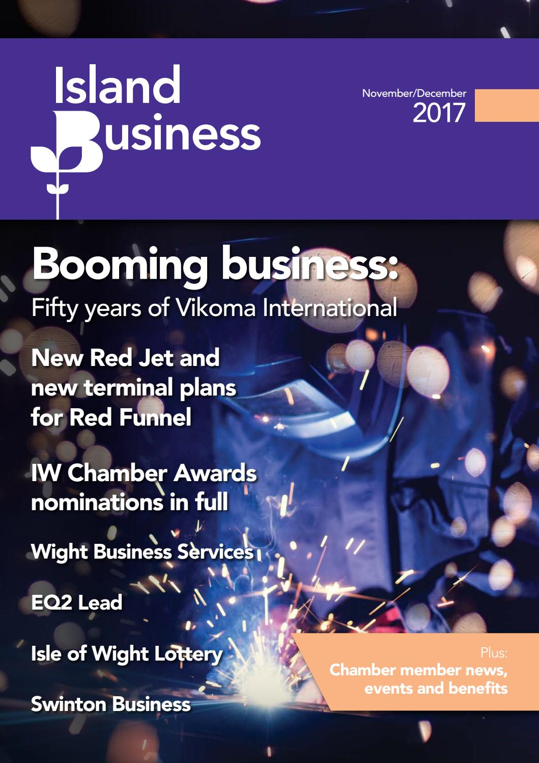 Island Business Nov / Dec 17 by Isle of Wight Chamber of