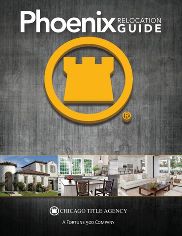6d425e1b7b95 Chicago Title - Phoenix Relocation Guide by WEB Media Group LLC - issuu
