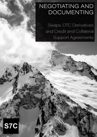 Negotiating and Documenting Swaps, OTC Derivatives and Credit and