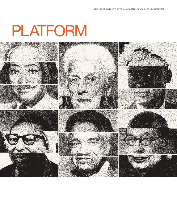 Platform 2017 by UT School of Architecture - issuu