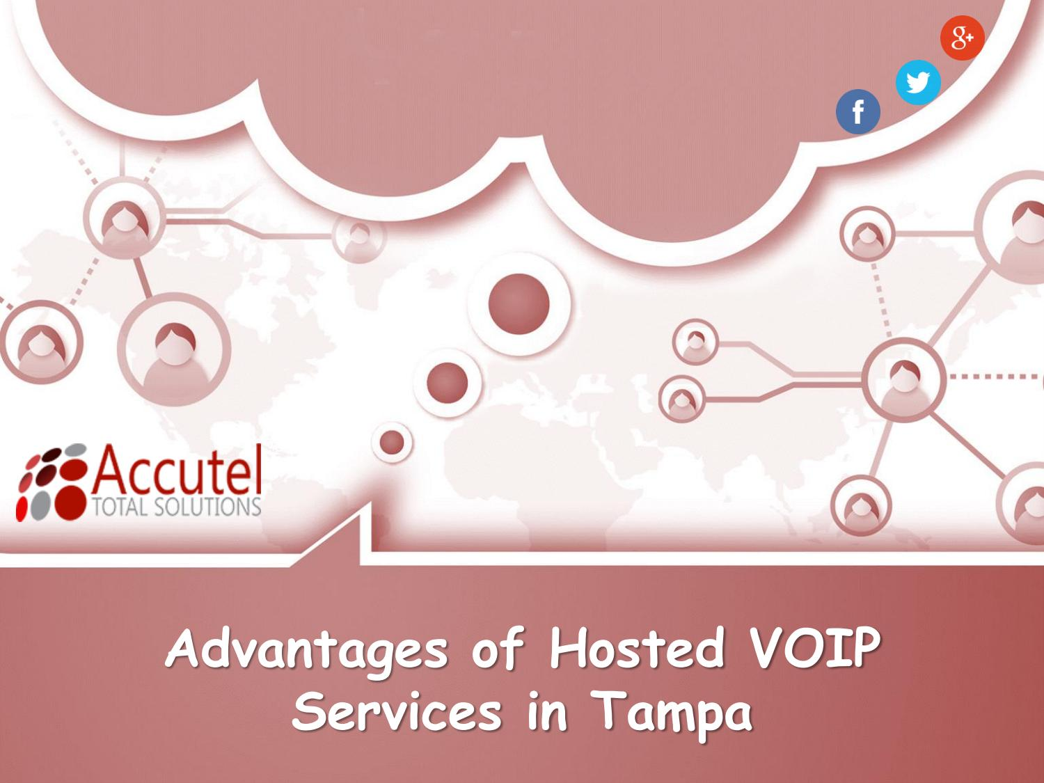 Advantages of Hosted VoIP Services in Tampa by Accutel Total