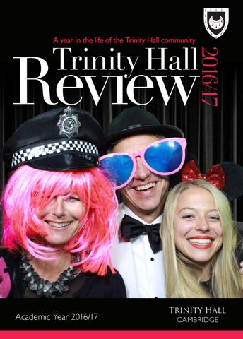 Trinity Hall Review 201617 By Trinity Hall Issuu