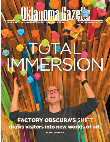 829ce5cd361 Total Immersion by Oklahoma Gazette - issuu
