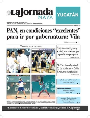 bb79a06a57023 YUCATÁN Miércoles 22 de noviembre de 2017 CAMPECHE · YUCATÁN · QUINTANA ROO  · AÑO 3 · NÚMERO 607 · www.lajornadamaya.mx