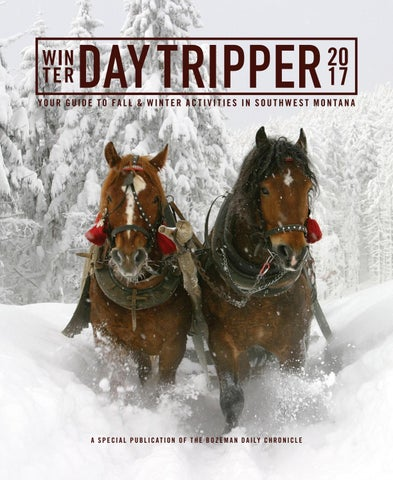 d620d080d51b6 Winter 2017 Daytripper by Bozeman Daily Chronicle - issuu