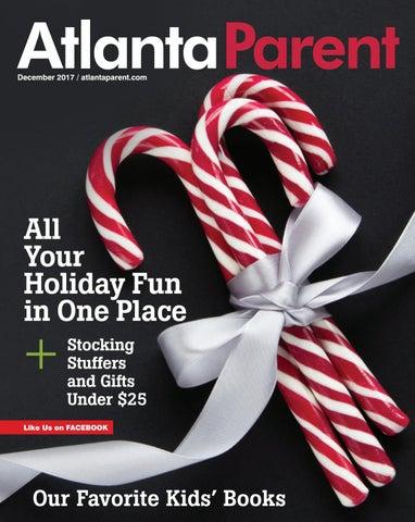 1f915330cae AtlantaParent December 2017   atlantaparent.com