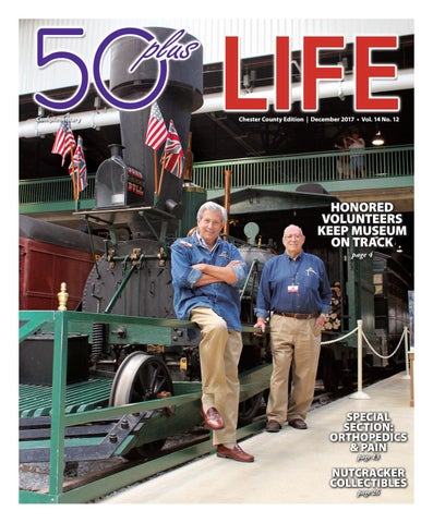 50plus LIFE Chester County December 2017 by On-Line Publishers, Inc