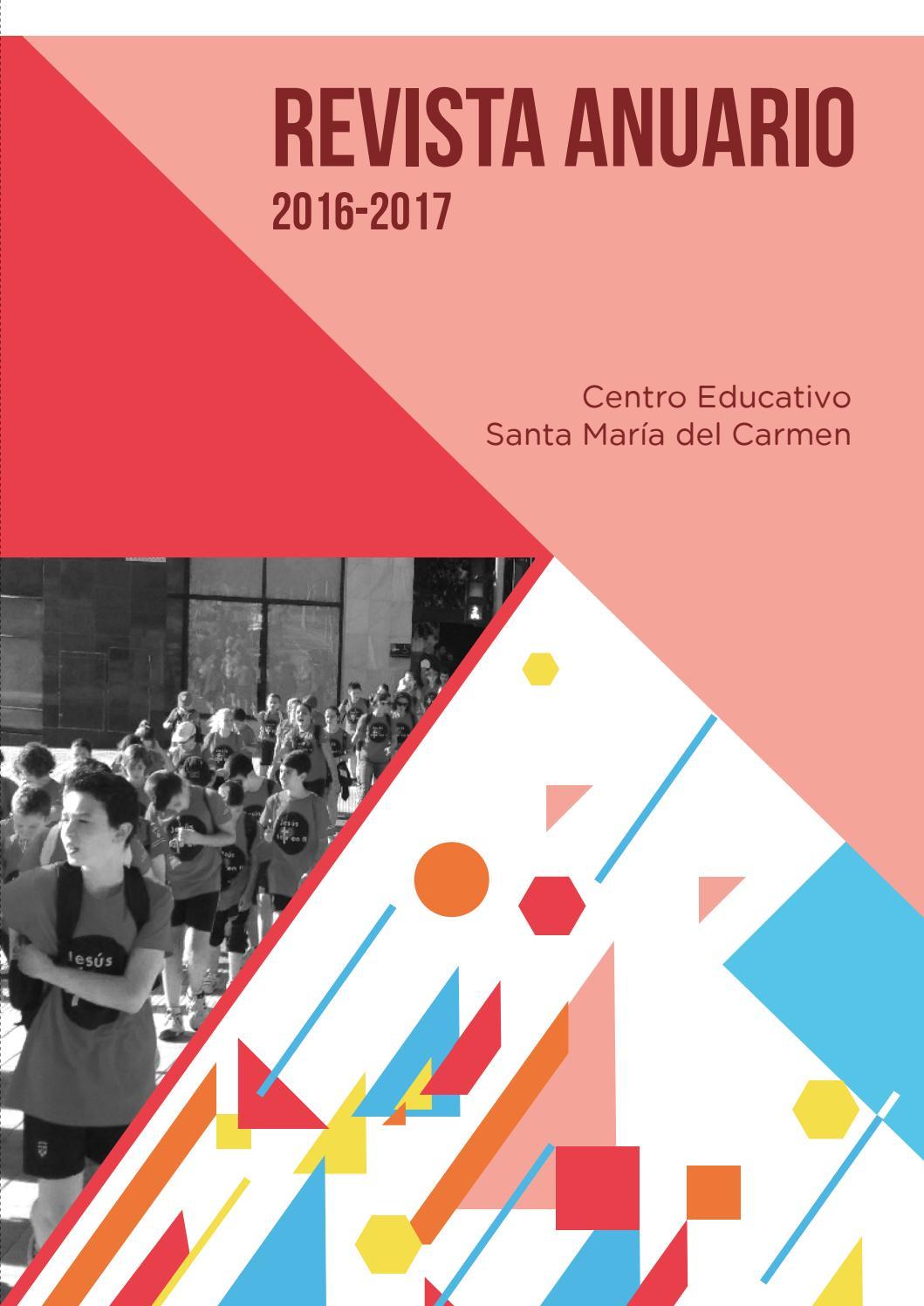 Revista anuario curso 2016-17 by Colegio Santa María del Carmen - issuu