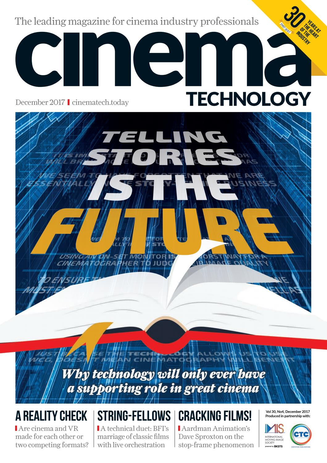 Cinema Technology December 2017 by Cinema Technology - issuu