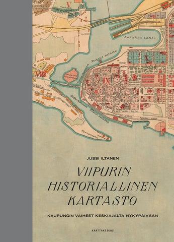 Kirjanayte Viipurin Historiallinen Kartasto By Karttakeskus Issuu