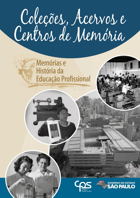 Coleções, Acervos e Centros de Memória by Memórias e História da Educação  Profissional e Tecnológica - issuu 0d14f2cc16