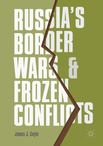 Russia's Border Wars and Frozen Conflicts - James J  Coyle by The B