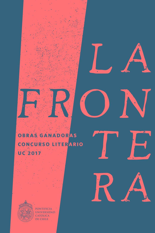 Libro Concurso Literario UC 2017 - La Frontera by Vive la UC - issuu 4d2b5a22df9
