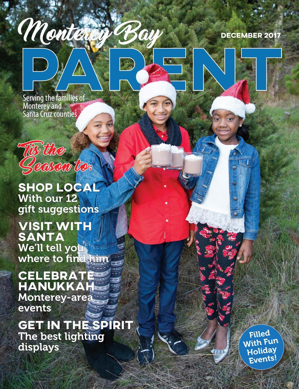 Monterey Bay Parent December 2017 By Monterey Bay Parent Magazine