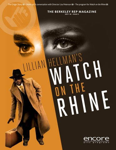 Berkeley Rep Watch On The Rhine By Berkeley Repertory Theatre Issuu