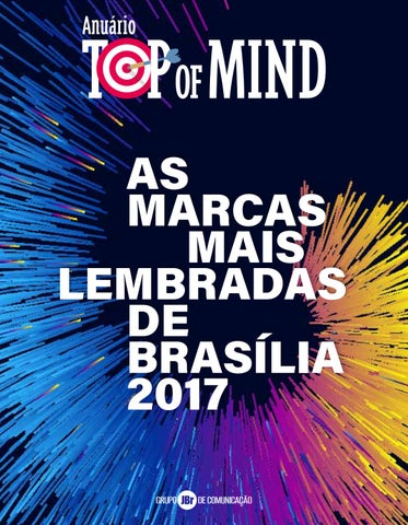 2cfd005bd Anuário Top Of Mind 2017 by topofmindbrasilia - issuu