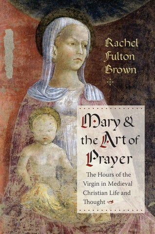 Mary And The Art Of Prayer By Rachel Fulton Brown Chapter 2 By
