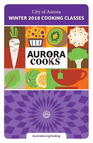 Aurora Cooks Winter Brochure 2018 by Aurora CO - issuu