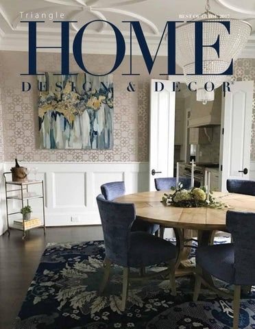 Triangle Best Of Guide 40 By Home Design Decor Magazine Issuu Beauteous Home Design Decor Magazine