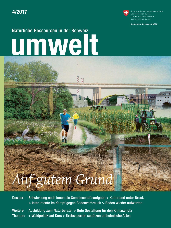 Magazin «umwelt» 4/2017 - Auf gutem Grund by Federal Office for the ...
