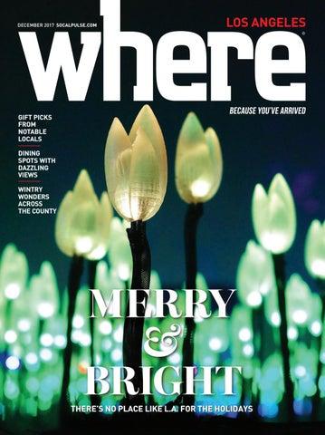 ed412d554 WHERE Los Angeles Magazine December 2017 by SoCalMedia - issuu