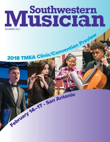 December 2017 Southwestern Musician by Texas Music Educators