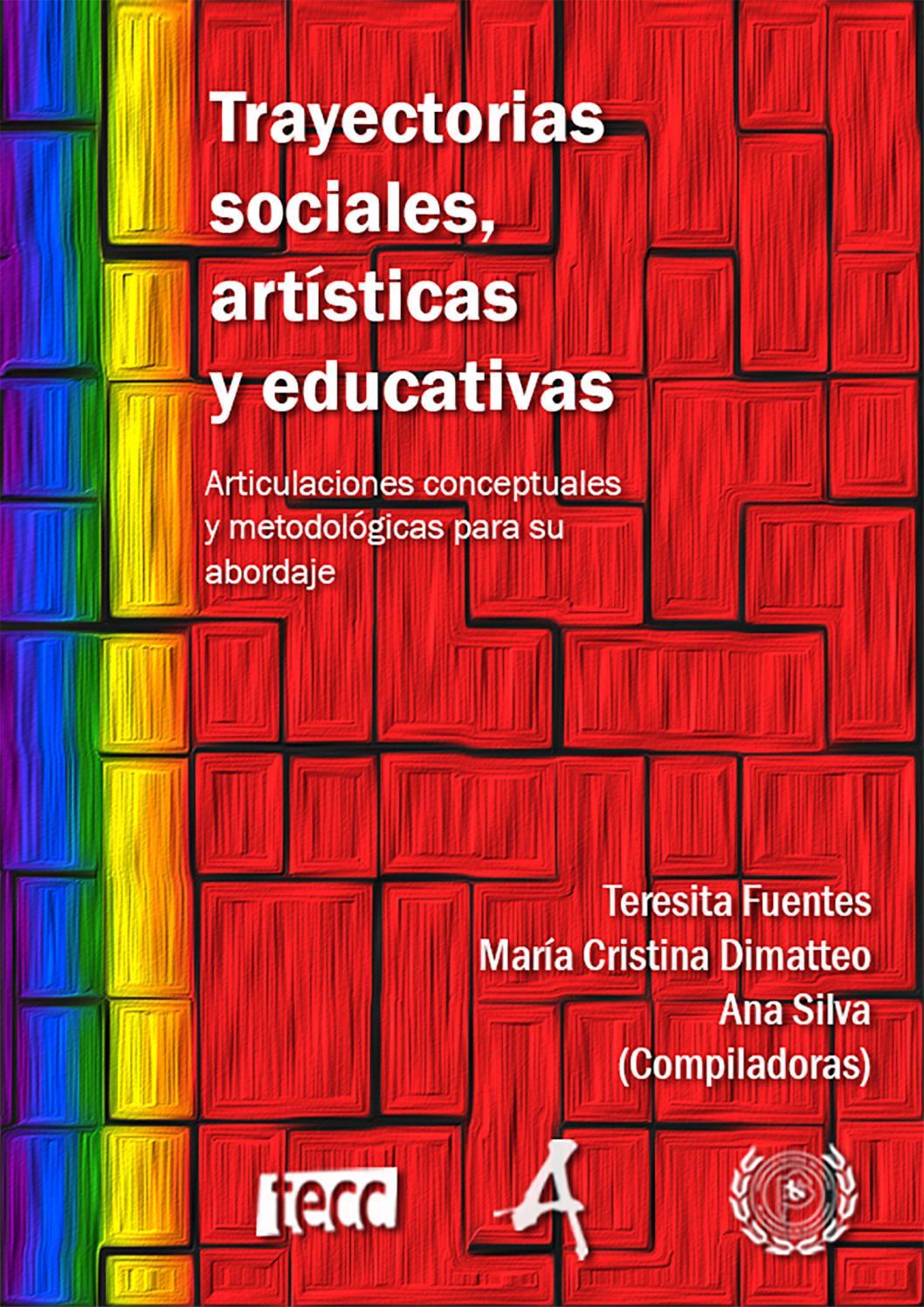 Trayectorias sociales, artísticas y educativas by Facultad de Arte ...