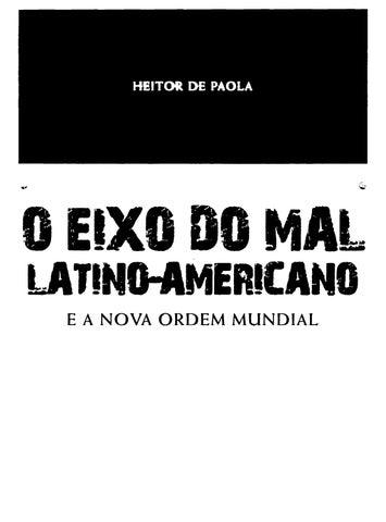 O eixo do mal latino americano heitor de paola by Bruno Brant - issuu b3de01a0c431f